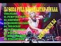 MUSIK DJ SODA SLOW FULL BASS MANTAP JIWAAA ((( BREAKBEAT TERBARU 2018 )))