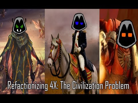 Refactionizing 4x: The Civilization Problem