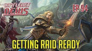 Getting Raid Ready | Battlenet News Ep 94