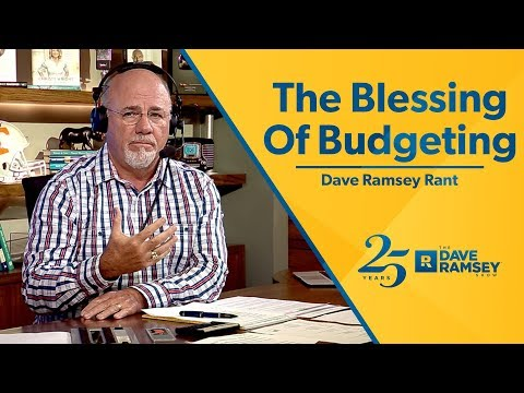 The Blessing Of Budgeting  Dave Ramsey Rant