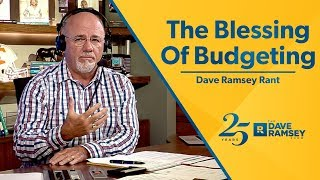 The Blessing Of Budgeting - Dave Ramsey Rant