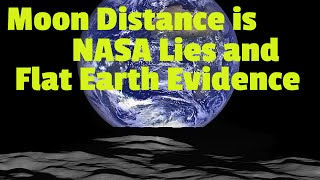Why Moon Distance is NASA Lies and Flat Earth Evidence