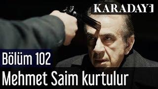 Karadayı 102.Bölüm   İlk Sahne - Mehmet Saim, Sosyete Yusuf'tan kurtulur
