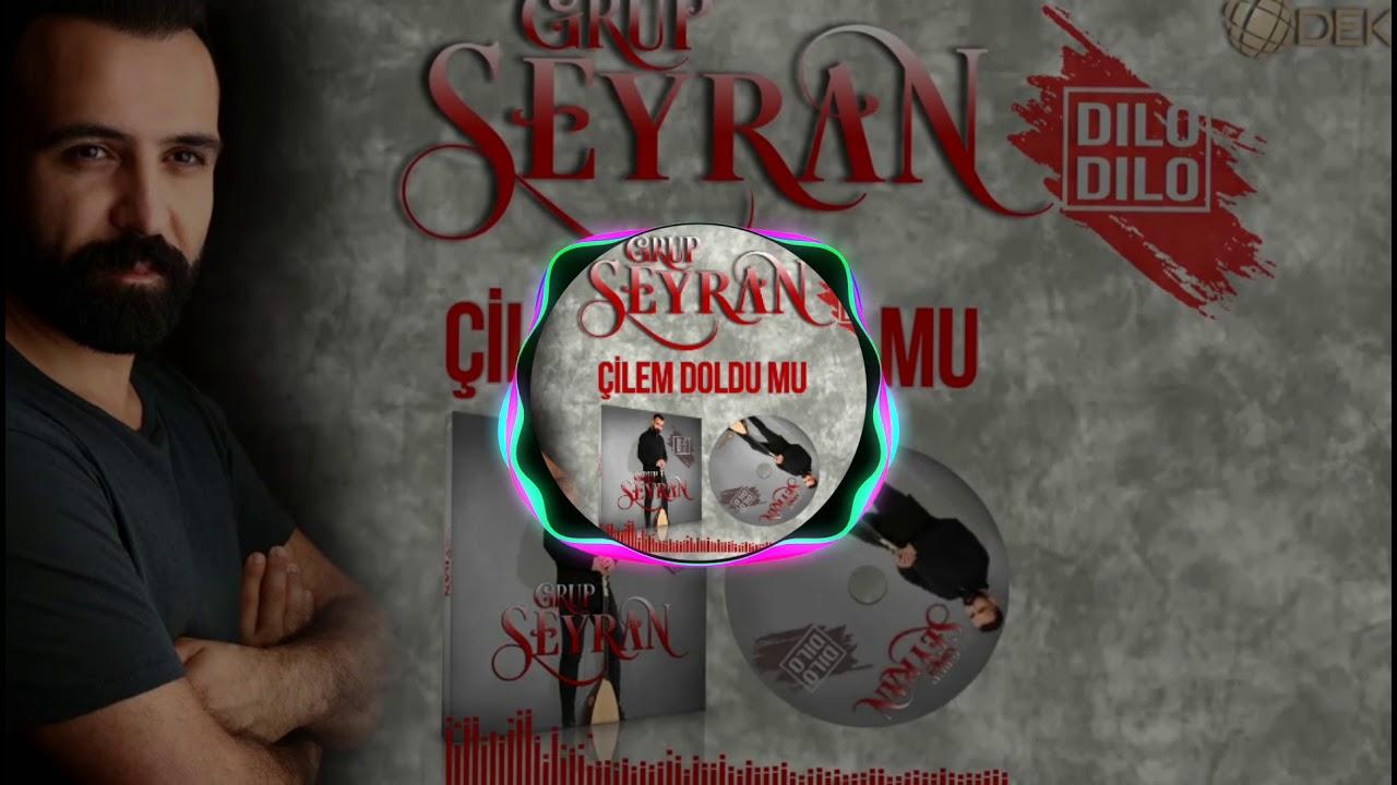 Grup seyran - Çilem Doldumu / Remix