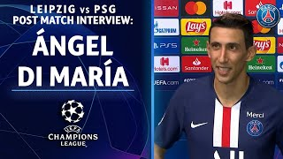 The man of game, Ángel di maría, discusses psg's win over rb leipzig and how it feels to go onto ucl championship for first time in club's hi...