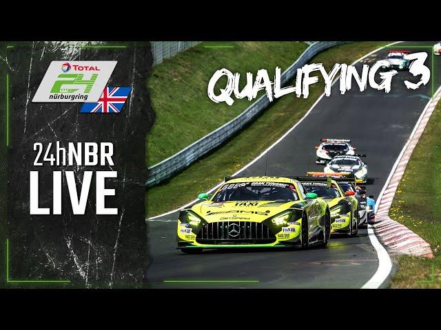 LIVE 🇬🇧 Qualifying 3 | ADAC TOTAL 24h-Race 2021 Nurburgring | English