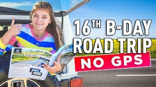 16th Birthday Road Trip **No Parents**