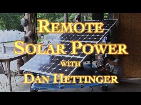 Remote Solar Power with Dan Hettinger Part 1