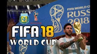 ARGENTINA WORLD CUP FINAL | FIFA 18 World Cup Mode