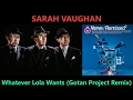 Download Sarah Vaughan - Whatever Lola Wants (Gotan Project Remix) (ULTRA HQ) MP3 song and Music Video