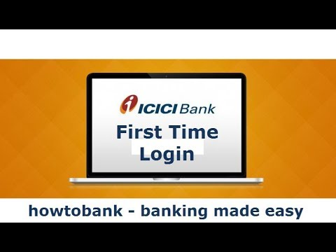 First Time Login To ICICI Bank Internet Banking