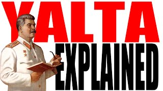 The Yalta Conference Explained