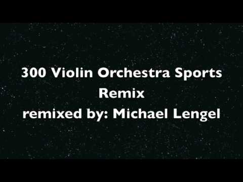 300 Violin Orchestra sports remix