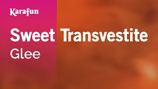 Karaoke Sweet Transvestite - Glee *