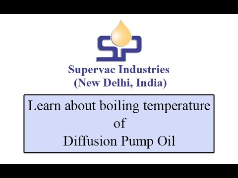 Learn all about boiling temperature of diffusion pump oil