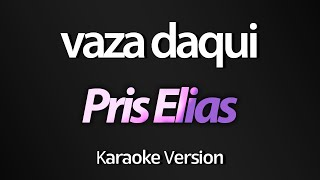 VAZA DAQUI (Karaoke Version) - Pris Elias (Tema: As Aventuras de Poliana)
