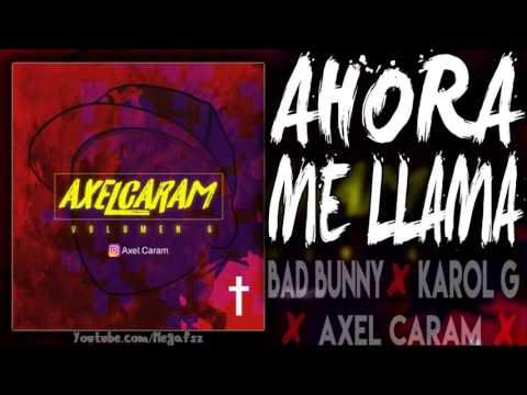 Ahora me Llama Remix  Karol G Axel Caram