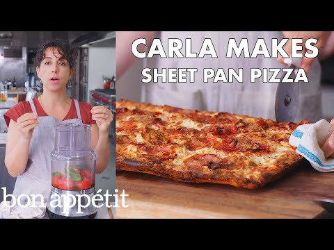 Carla Makes Sheet Pan Pizza | From the Test Kitchen | Bon Apptit