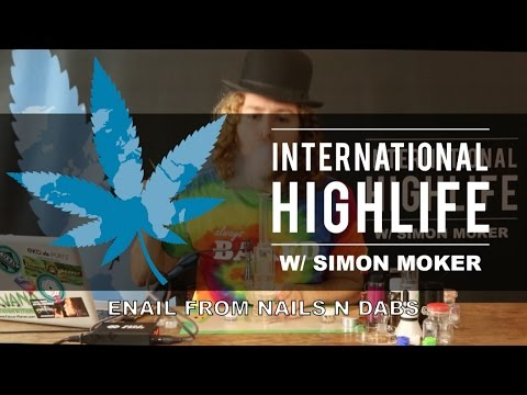 Enail (Nails N Dabs) Review – International Highlife
