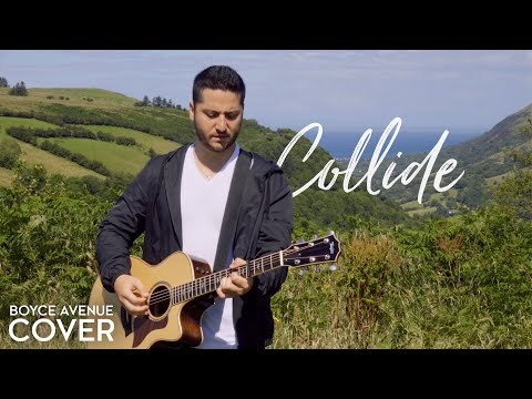 Collide - Howie Day (Boyce Avenue acoustic cover) on Spotify & iTunes