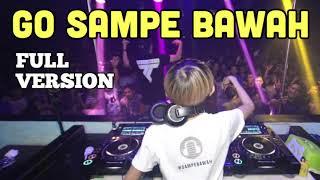 GO SAMPE BAWAH ORIGINAL MIX