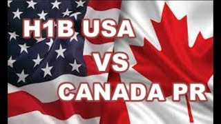 H1B vs Canada PR - Which one is better?