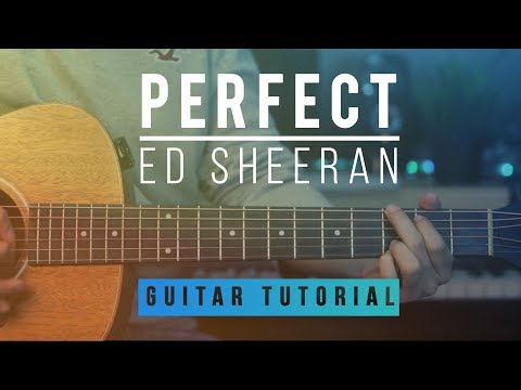 Perfect - Ed Sheeran | Guitar Tutorial | How To Play Melody Tabs & Chords