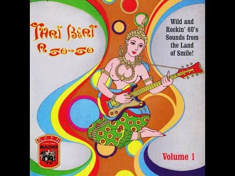 VA- Thai Beat A Go Go Vol.1 (1964-1969 Vinyl Rip) 🇹🇭 Beat/Surf/Garage/Psych
