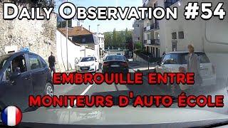 ???????? ????D.O #54 ????- EMBROUILLE ENTRE MONITEURS D'AUTO-ECOLE ! ???????? ⏩️ Dashcam France™ ⏪