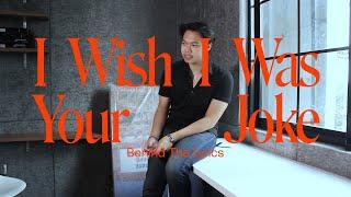 I Wish I Was Your Joke - Behind The Lyrics