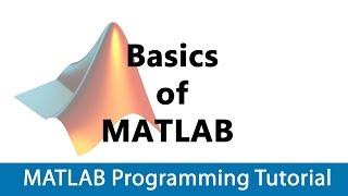 MATLAB Programming Tutorial #01 Basics of Matlab