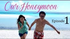 Our Honeymoon Adventure  Episode 1