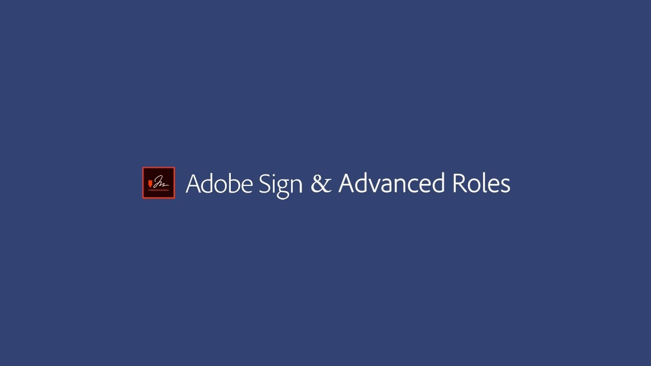 Using Advanced Roles in Adobe Sign | Adobe Document Cloud