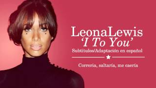Leona Lewis - I to You (Subtitulos en Español)