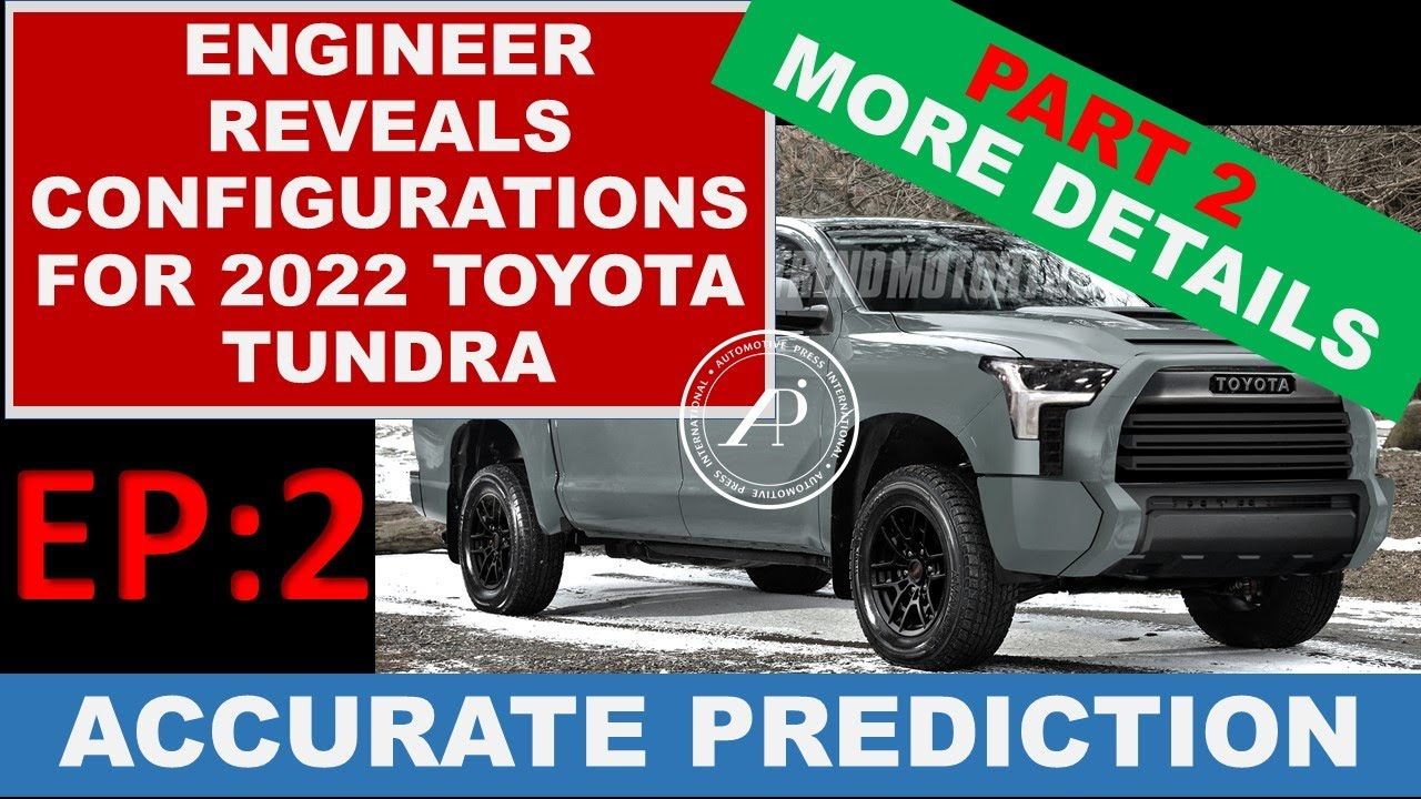 Part 2: Engineer Predicts Upcoming 2022 Toyota Tundra Configurations - Model Lineup Details