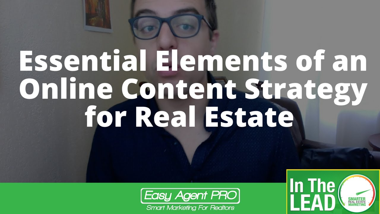 Essential Elements of an Online Content Strategy for Real Estate: Easy  Agent Pro Guest Post