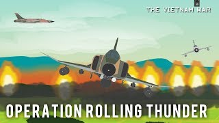 Operation Rolling Thunder  (1965 - 68)