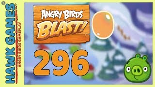 Angry Birds Blast Level 296 - 3 Stars Walkthrough, No Boosters