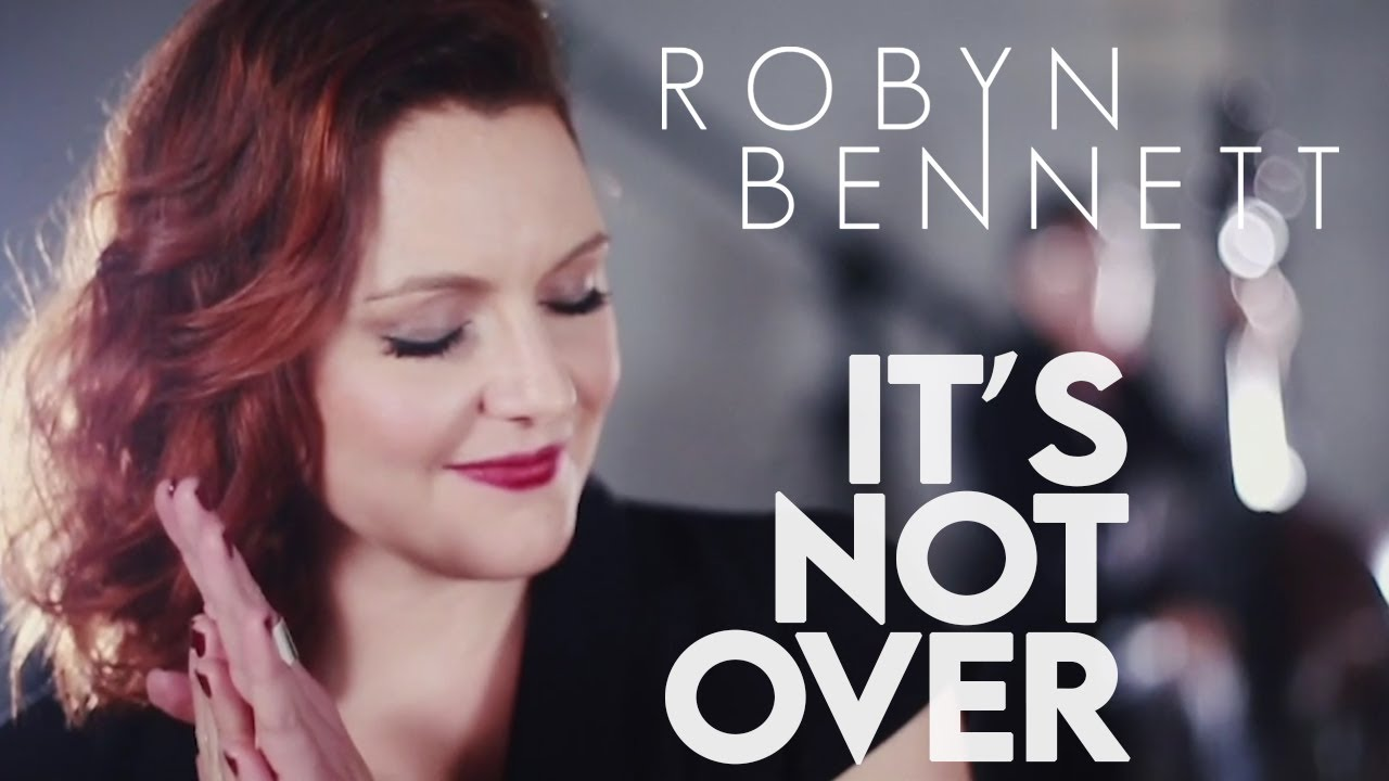 Download Robyn Bennett - It's Not Over (Official Video)