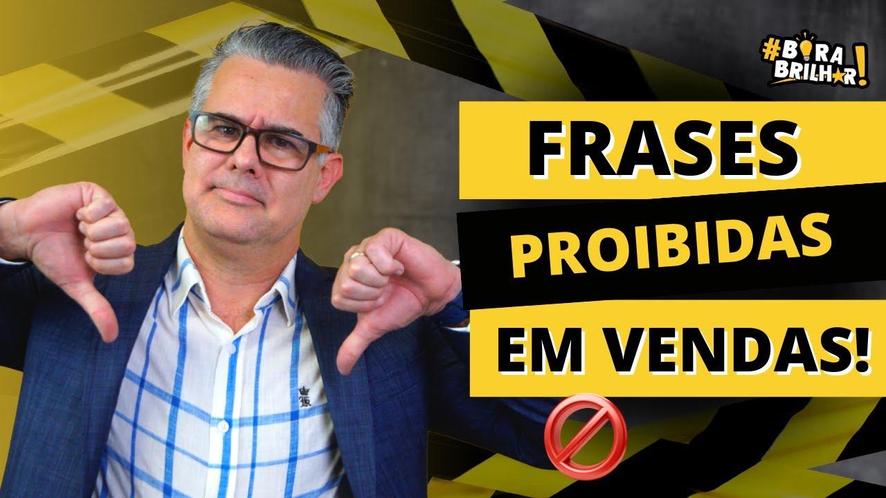 87 As 10 Frases Proibidas Em Vendas Palestra Motivacional E Palestra De Vendas André Ortiz