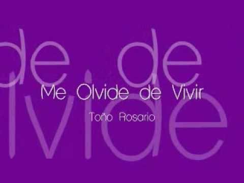 Me Olvide de Vivir - Toño Rosario Letra