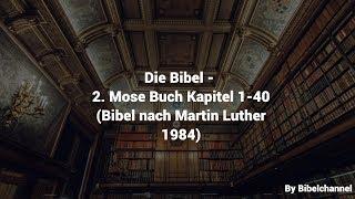 Die Bibel - 2. Mose Buch Kapitel 1-40 (Bibel nach Martin Luther 1984)
