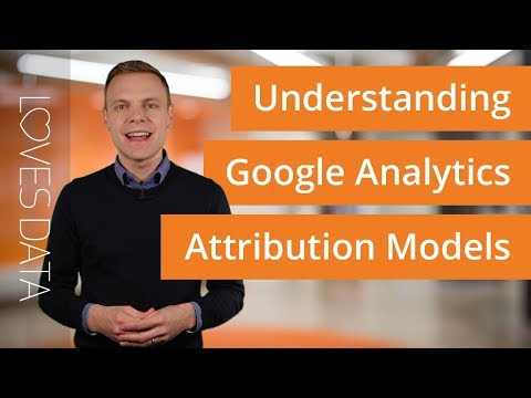 Understanding Attribution Models in Google Analytics