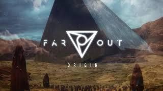 Far Out - Origin