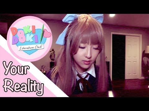 【Doki Doki Literature Club 】Your Reality (COVER)