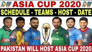 ASIA CUP 2020 SCHEDULE, TEAMS, HOST, DATE, TIME AND FORMAT | ASIA CUP 2020 WILL BE HOST BY PAKISTAN