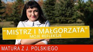 """217 Moje refleksje o """"Mistrzu i Małgorzacie"""" Bułhakowa. Lektura na maturę z polskiego."""