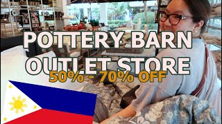 POTTERY BARN OUTLET STORE PHILIPPINES I SAB AND CUCAY