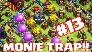Clash Of Clans - MONEY TRAP 13! (troll gameplay)