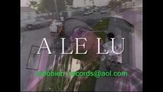 A LE LU - 2013 - ( MI TESTIMONIO ) RAP CRISTIANO -RAP EVANGELICO - HIP HOP CRISTIANO - 2013